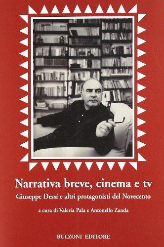 Narrativa breve, cinema e tv. Giuseppe Dessì e altri protagonisti del...