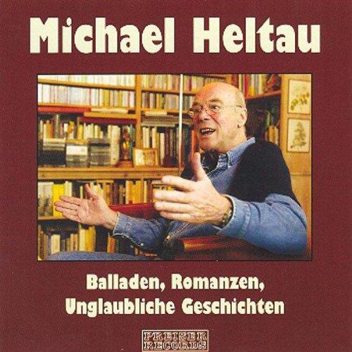 Balladen, Romanzen, Unglaubliche Geschichten                   Autor:                                                                                                                                 div.                               Sprecher:                                                                                                                                 Michael Heltau                      Spieldauer: 1 Std. und 16 Min.     Noch nicht bewertet     Gesamt 0,0