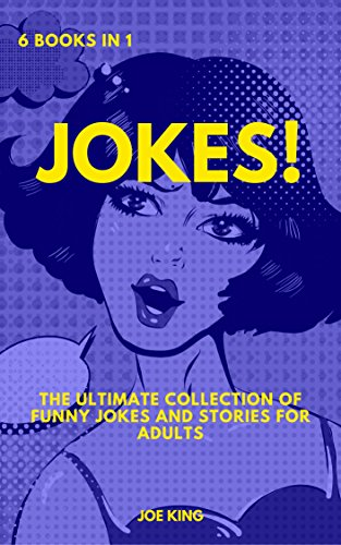 Jokes: 6 books in 1: The Ultimate Collection of Funny Jokes and Stories for Adults (English Edition)
