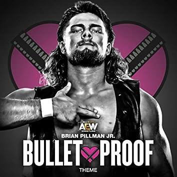 Bullet Proof (Brian Pillman, Jr. Theme)
