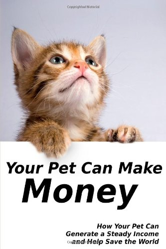 Download Your Pet Can Make Money 1105213323