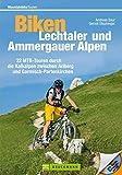 Biken Lechtaler- und Ammergauer Alpen: Biken Lechtaler- und Ammergauer Alpen: 22 MTB-Touren durch die Kalkalpen zwischen Arlberg und Garmisch-Partenkirchen. ... Guide; inkl. GPS Daten (Mountainbiketouren)