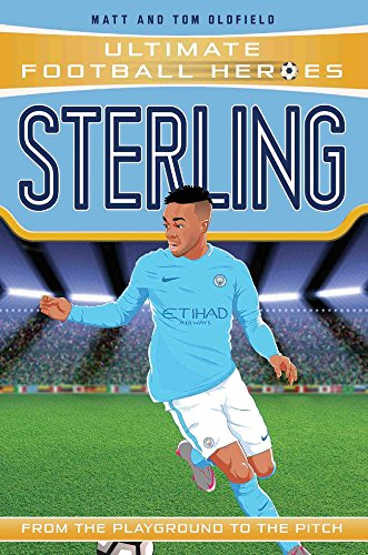 Oldfield, M: Sterling (Ultimate Football Heroes) - Collect T: From the Playground to the Pitch