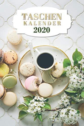 Taschenkalender 2020: Kaffee und Macarons Kalender 2020 - Dein praktischer Terminkalender mit Wochen- und Monatsübersichten 1 Woche 2 Seiten, ... originelle Geschenkidee (Bürobedarf, Band 1)