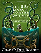 The Big Book of Monsters Volume One: An Illustrated Encyclopedia of Myths, Folktales and Legendary Creatures