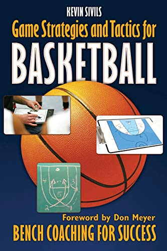 Compare Textbook Prices for Game Strategies and Tactics For Basketball: Bench Coaching for Success  ISBN 9781463712990 by Sivils, Kevin