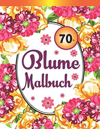 70+ Blumen Malbuch: 70+ Seiten mit Schönen Blumen. Malbuch Stressabbau. (Sträuße, Vasen mit Blumen, Blumenmuster, Natur und vieles mehr!)