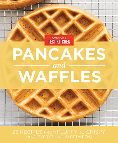 America's Test Kitchen Pancakes and Waffles (English Edition)