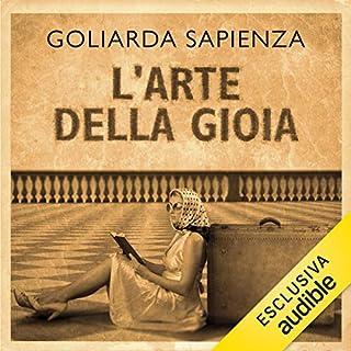 L'arte della gioia                   Di:                                                                                                                                 Goliarda Sapienza                               Letto da:                                                                                                                                 Anita Zagaria                      Durata:  24 ore e 39 min     51 recensioni     Totali 4,5