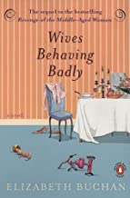 Wives Behaving Badly [Paperback] [Non-Classics] (Author) Elizabeth Buchan