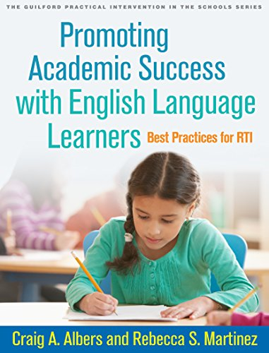 Promoting Academic Success with English Language Learners: Best Practices for RTI (The Guilford Practical Intervention in the Schools Series) (English Edition)