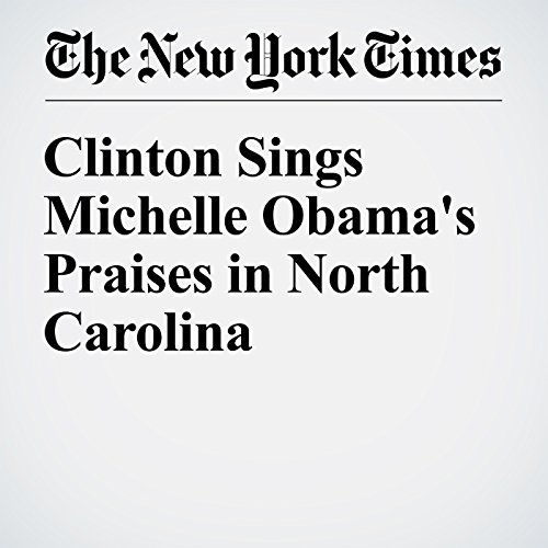 Clinton Sings Michelle Obama's Praises in North Carolina cover art