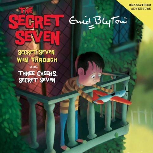 Secret Seven Win Through & Three Cheers Secret Seven audiobook cover art