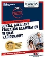 Dental Auxiliary Education Examination in Oral Radiography (College Level Examination Program)