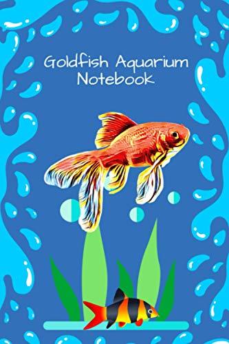 Goldfish Aquarium Notebook: Kid-Friendly Compact Customized Aquarium Hobbyist Record Keeping Book. Log Water Chemistry, Maintenance And Fish Health