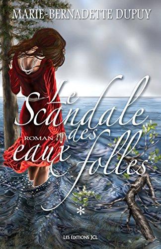 Le Scandale des eaux folles: Tome 1 (Saga Le Scandale des eaux folles)