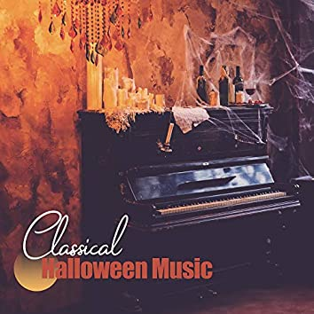 Classical Halloween Music - A Collection of Unique Classical Compositions for Halloween 2019