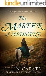 The Master of Medicine (The Secret Healer Book 2)