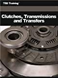 Auto Mechanic - Clutches Transmissions and Transfers (Mechanics and Hydraulics)