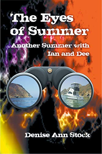 The Eyes of Summer: Another Summer with Ian and Dee by [Denise Ann Stock]