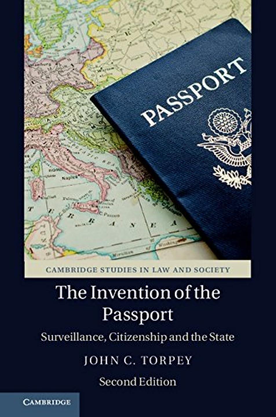 スクリュー層同行するThe Invention of the Passport: Surveillance, Citizenship and the State (Cambridge Studies in Law and Society) (English Edition)