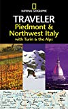 National Geographic Traveler: Piedmont & Northwest Italy, with Turin and the Alps (Paperback)
