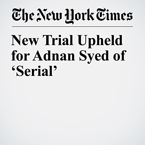 New Trial Upheld for Adnan Syed of 'Serial' copertina
