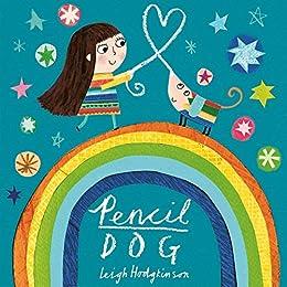 Pencil Dog by [Leigh Hodgkinson]