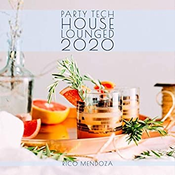 Party Tech House Lounged 2020