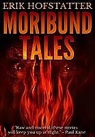 Moribund Tales: Premium Hardcover Edition