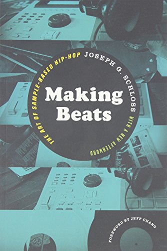 Making Beats: The Art of Sample-Based Hip-Hop (Music / Culture)