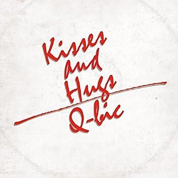 Kisses and Hugs