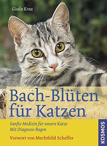 Kraa, Gisela:<br //>Bach-Blüten für Katzen