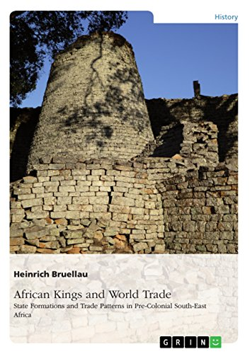 African Kings and World Trade. State Formations and Trade Patterns in pre-colonial South-East Africa: And their relation to the Indian Ocean Rim before the arrival of the Europeans (English Edition)