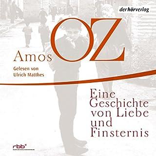 Eine Geschichte von Liebe und Finsternis                   Autor:                                                                                                                                 Amos Oz                               Sprecher:                                                                                                                                 Ulrich Matthes                      Spieldauer: 7 Std. und 24 Min.     142 Bewertungen     Gesamt 4,5