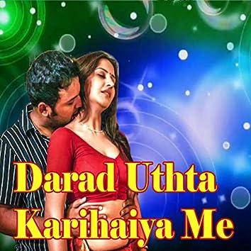 Darad Uthta Karihaiya Me