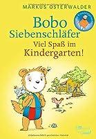 Bobo Siebenschlaefer: Viel Spass im Kindergarten!: Bildgeschichten fuer ganz Kleine