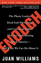 Enough: The Phony Leaders, Dead-End Movements, and Culture of Failure That Are Undermining Black America--and What We Can ...