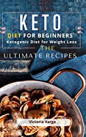 Keto Diet For Beginners: Ketogenic Diet for Weight Loss