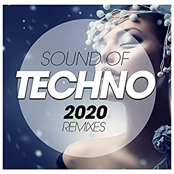 Sound Of Techno 2020 Remixes