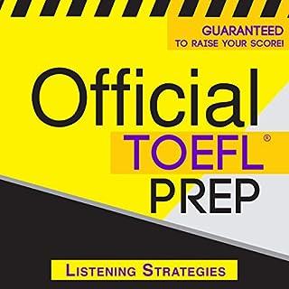 Official TOEFL Prep     Listening Strategies              De :                                                                                                                                 Official Prep Content Team                               Lu par :                                                                                                                                 Danielle Fornes                      Durée : 5 h et 1 min     Pas de notations     Global 0,0