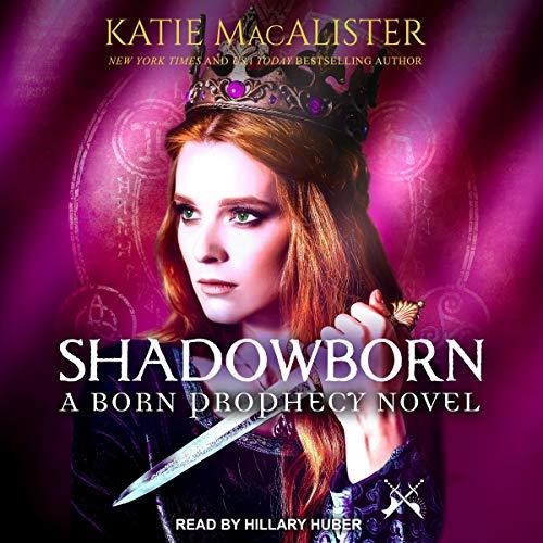 Shadowborn: Born Prophecy Series, Book 3