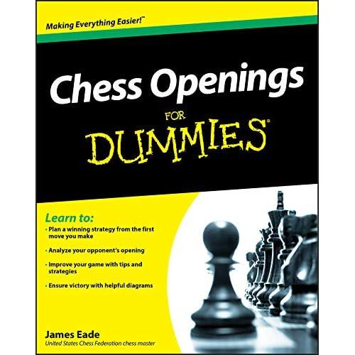 Chess Openings For Dummies James Eade 9780470603642 Amazon Com Books
