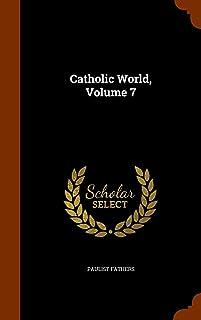 Catholic World, Volume 7