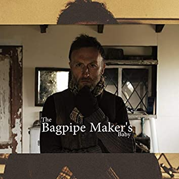 The Bagpipe Makers Baby (Original Soundtrack)