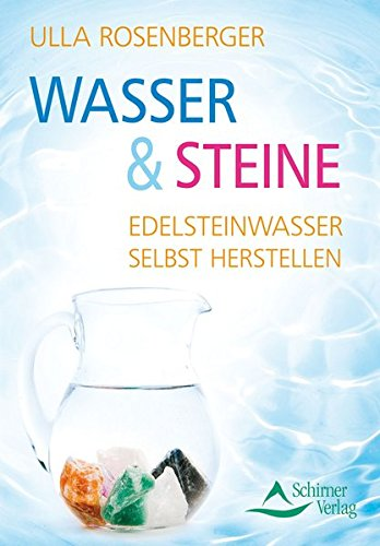 Wasser & Steine: Edelsteinwasser selbst herstellen