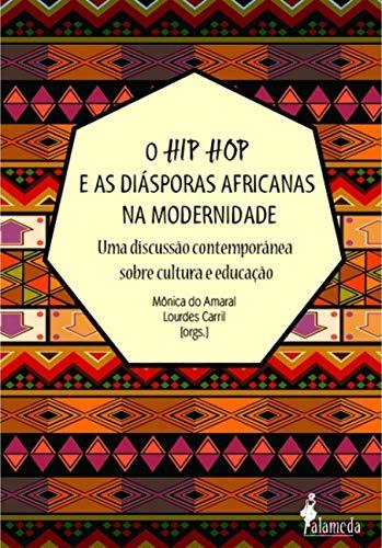 O hip hop e as Diásporas Africanas na Modernidade: uma Discussão Contemporânea Sobre Cultura e Educação