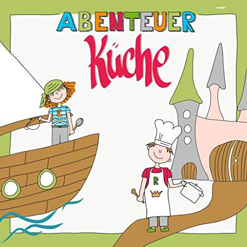 Abenteuer Küche: Das zuckerfreie, vegetarische Familienkochbuch