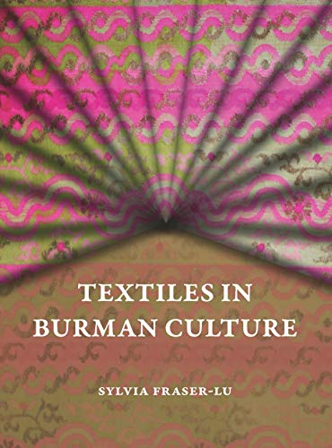 Compare Textbook Prices for Textiles in Burman Culture  ISBN 9786162151637 by Fraser-Lu, Sylvia