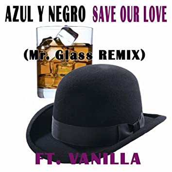 Save Our Love (Mr. Glass Remix)